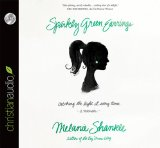 Sparkly Green Earrings: Catching the Light at Every Turn by Melanie Shankle  2013 edition cover