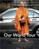 Our World Tour A Photographic Journey Around the Earth  2014 9781937538361 Front Cover