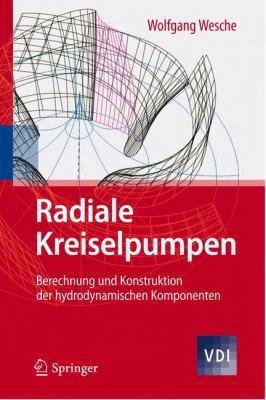 Radiale Kreiselpumpen Berechnung und Konstruktion der Hydrodynamischen Komponenten  2012 edition cover