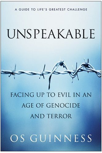 Unspeakable Facing up to Evil in an Age of Genocide and Terror  2005 9780060586362 Front Cover