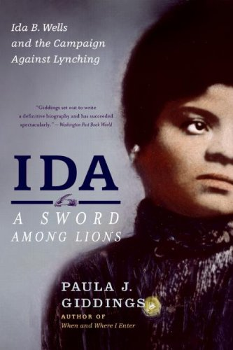IDA-A Sword among Lions Ida B. Wells and the Campaign Against Lynching  2009 edition cover