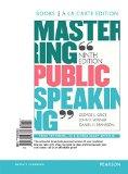 Mastering Public Speaking: Books a La Carte Edition  2015 9780134047362 Front Cover