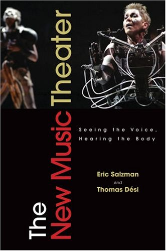 New Music Theater Seeing the Voice, Hearing the Body  2008 edition cover