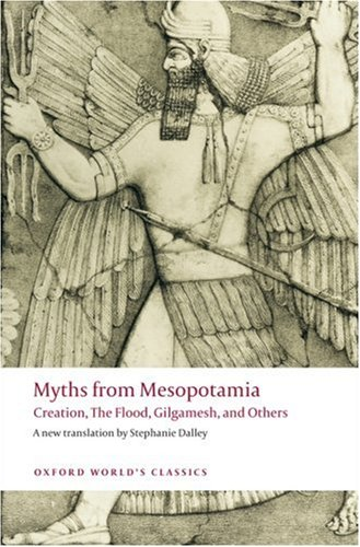 Myths from Mesopotamia Creation, the Flood, Gilgamesh, and Others  2008 edition cover