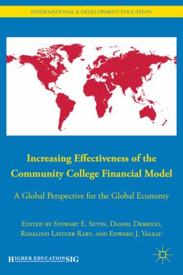 Increasing Effectiveness of the Community College Financial Model A Global Perspective for the Global Economy 1804th 2011 9780230105362 Front Cover