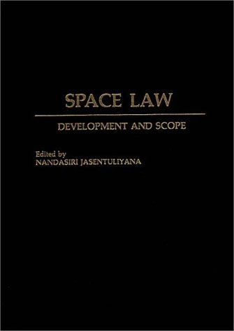 Space Law Development and Scope  1992 9780275940362 Front Cover