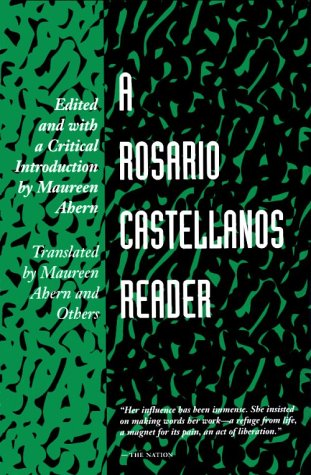 Rosario Castellanos Reader An Anthology of Her Poetry, Short Fiction, Essays and Drama  1988 9780292770362 Front Cover