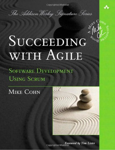 Succeeding with Agile Software Development Using Scrum  2010 edition cover