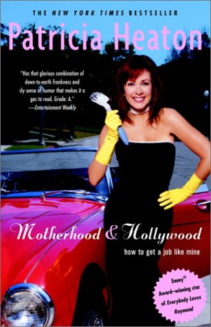 Motherhood and Hollywood How to Get a Job Like Mine N/A 9780375761362 Front Cover