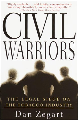Civil Warriors The Legal Siege on the Tobacco Industry  2002 9780385319362 Front Cover