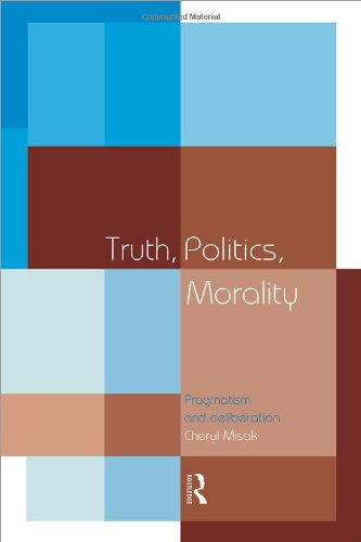 Truth, Politics, Morality Pragmatism and Deliberation  1999 edition cover