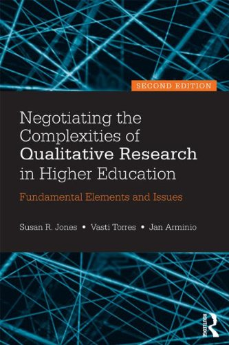 Negotiating the Complexities of Qualitative Research in Higher Education Fundamental Elements and Issues 2nd 2013 (Revised) edition cover