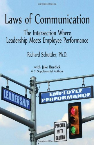 Laws of Communication The Intersection Where Leadership Meets Employee Performance  2010 9780470503362 Front Cover