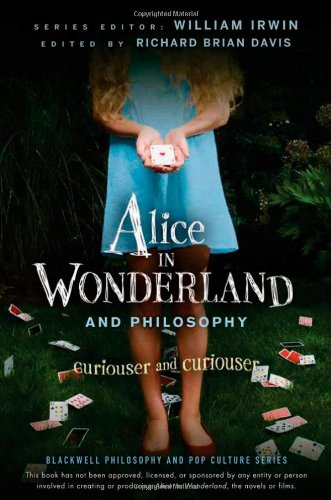 Alice in Wonderland and Philosophy Curiouser and Curiouser  2010 edition cover