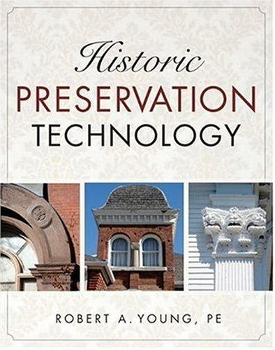 Historic Preservation Technology A Primer  2008 edition cover