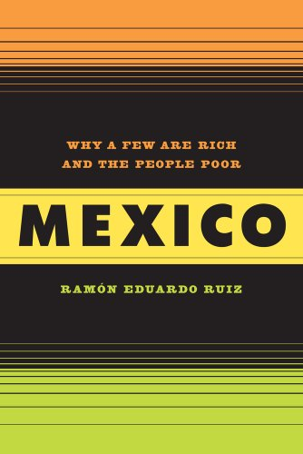 Mexico Why a Few Are Rich and the People Poor  2010 9780520262362 Front Cover