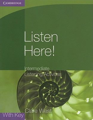 Listen Here! Intermediate Listening Activities with Key   2010 9780521140362 Front Cover
