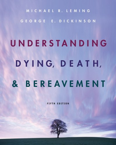 Understanding Dying, Death, and Bereavement  6th 2007 (Revised) edition cover
