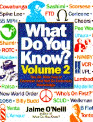 What Do You Know? Vol. 2 : An All New Test of Common (And Not So Common) Knowledge N/A 9780553354362 Front Cover