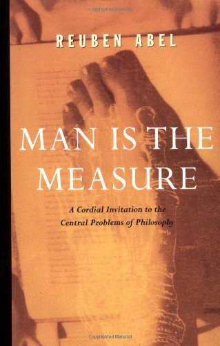 Man Is the Measure A Cordial Invitation to the Central Problems of Philosophy  1997 edition cover