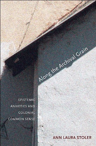 Along the Archival Grain Epistemic Anxieties and Colonial Common Sense  2010 edition cover