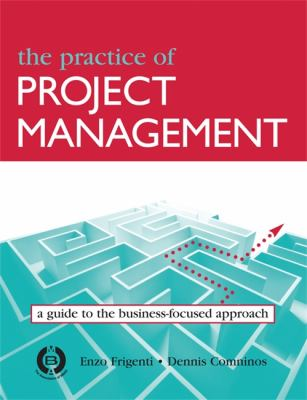 Practice of Project Management A Guide to the Business-Focused Approach  2006 9780749445362 Front Cover