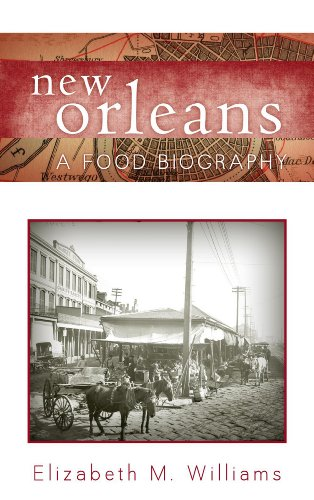 New Orleans A Food Biography  2013 9780759121362 Front Cover