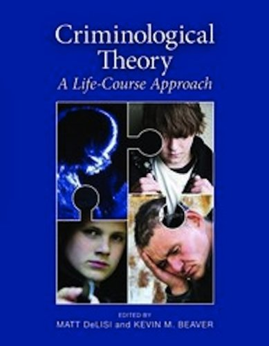 Criminological Theory A Life-Course Approach  2011 (Revised) 9780763771362 Front Cover