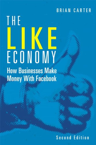 Like Economy How Businesses Make Money with Facebook 2nd 2014 9780789751362 Front Cover