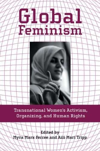 Global Feminism Transnational Women's Activism, Organizing, and Human Rights  2006 edition cover