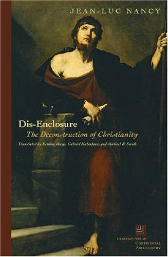 Dis-Enclosure The Deconstruction of Christianity 3rd 9780823228362 Front Cover