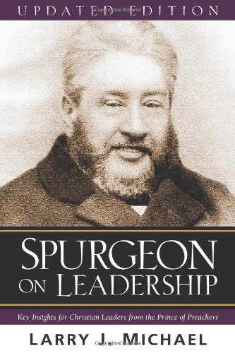 Spurgeon on Leadership Key Insights for Christian Leaders from the Prince of Preachers 2nd edition cover