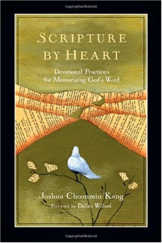 Scripture by Heart Devotional Practices for Memorizing God's Word  2010 edition cover