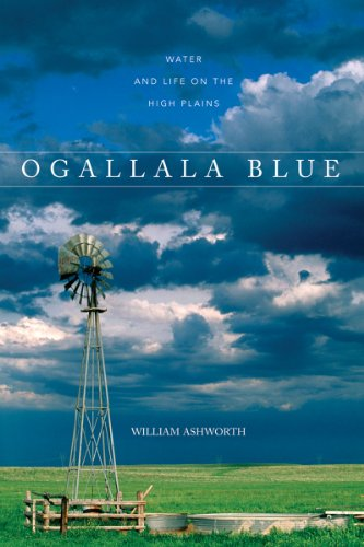 Ogallala Blue Water and Life on the High Plains  2007 9780881507362 Front Cover