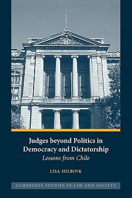 Judges Beyond Politics in Democracy and Dictatorship Lessons from Chile  2011 9781107402362 Front Cover