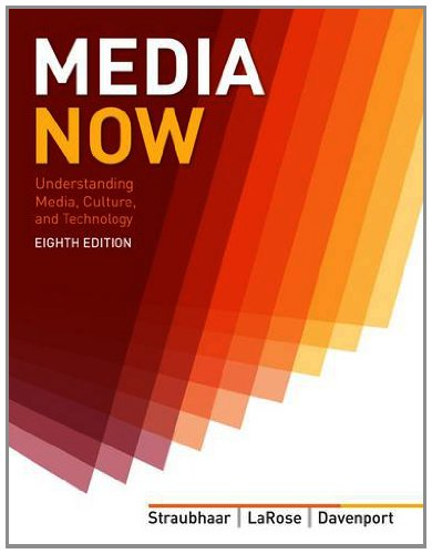 Media Now Understanding Media, Culture, and Technology 8th 2014 9781133311362 Front Cover