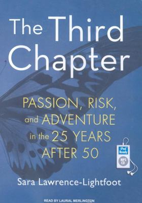 The Third Chapter: Passion, Risk, and Adventure in the 25 Years After 50  2009 9781400161362 Front Cover