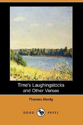Time's Laughingstocks and Other Verses  N/A 9781406523362 Front Cover