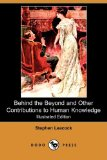 Behind the Beyond and Other Contributions to Human Knowledge  N/A 9781406549362 Front Cover