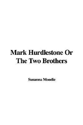 Mark Hurdlestone or the Two Brothers:   2006 edition cover