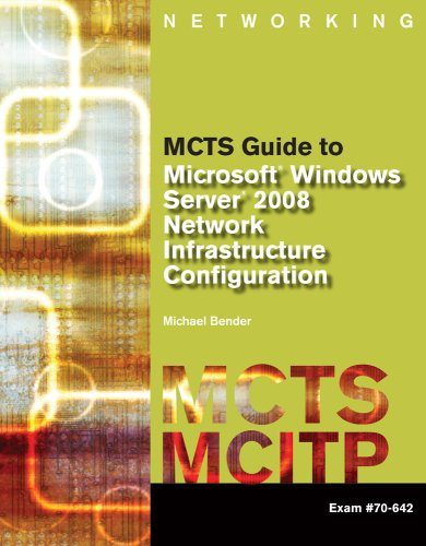 MCTS Guide to Microsoft Windows Server 2008 Network Infrastructure Configuration, Exam #70-642   2010 (Guide (Instructor's)) edition cover