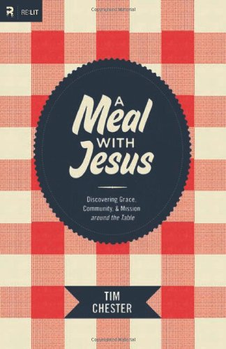 Meal with Jesus Discovering Grace, Community, and Mission Around the Table  2011 edition cover