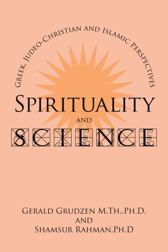 Spirituality and Science Greek Judeo-Christian and Islamic Perspectives  2007 edition cover