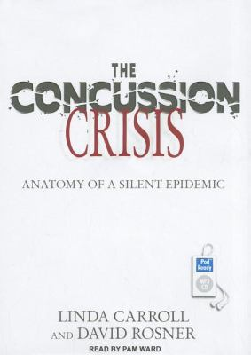 The Concussion Crisis: Anatomy of a Silent Epidemic  2011 edition cover