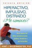 Hiperactivo, Impulsivo, Distra�do �Me Conoces? Gu�a Acerca Del D�ficit Atencional (TDAH) Para Padres, Maestros y Profesionales 3rd 2014 edition cover