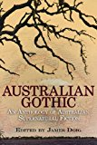 Australian Gothic: An Anthology of Australian Supernatural Fiction  0 edition cover