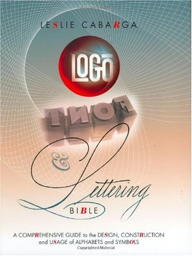 Logo Font and Lettering Bible   2004 9781581804362 Front Cover