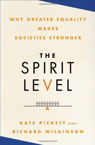 Spirit Level Why Greater Equality Makes Societies Stronger  2009 edition cover