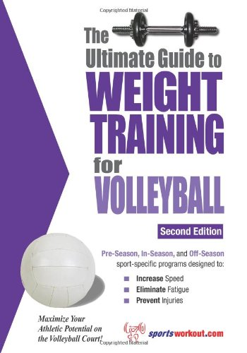 Ultimate Guide to Weight Training for Volleyball  2nd 2019 9781932549362 Front Cover