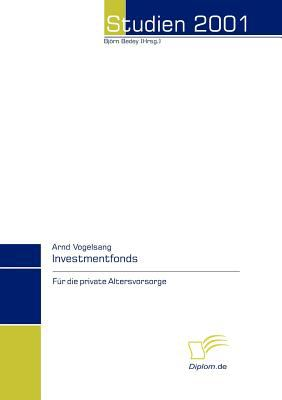 Investmentfonds F�r Die Private Altersvorsorge   2008 9783832432362 Front Cover